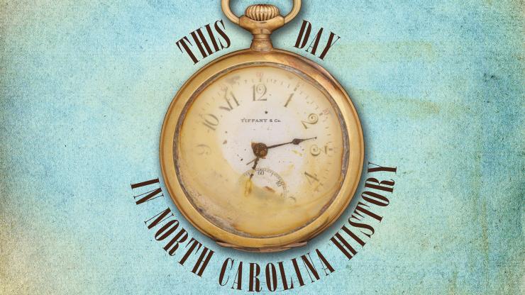 This Day in North Carolina History