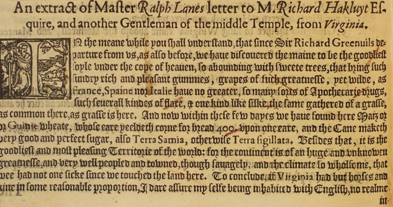"Part of Ralph Lane's letter containing the ""Goodliest Soile under the Cope of Heaven."" Image from The Third and Last Volume of the Voyages, Navigations, Traffiques and Discoveries of the English Nation via Durham University."