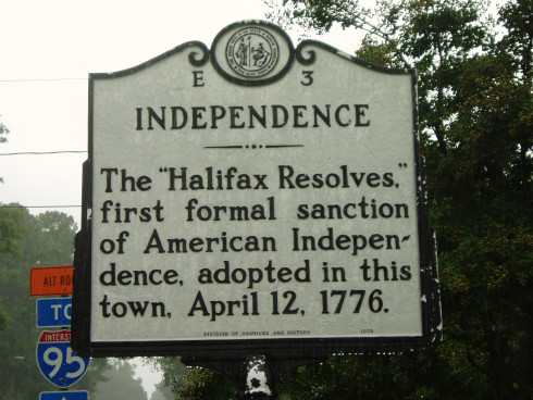 "Independence: The ""Halifax Resolves,"" first formal sanction of American Independence, adopted in this town. April 12, 1776."