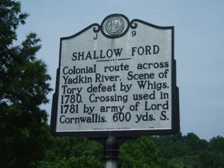 Shallow Ford: Colonial route across Yadkin Rover. Scene of Tory defeat by Whigs, 1780. Crossing used in 1781 by army of Lord Cornwallis. 600 yds. S.