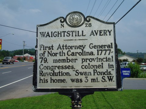 "Waightstill Avery, First Attorney General of North Carolina, 1777-79, member provincial Congresses, colonel in Revolution. ""Swan Ponds,"" his home, was 3 mi. S.W."