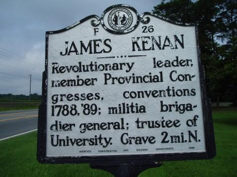James Kenan: Revolutionary leader, member Provincial Congresses, conventions 1788, '89; militia brigadier general; trustee of University. Grave 2 mi. N.
