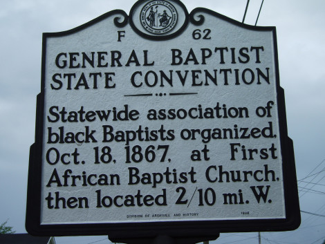 General Baptist State Convention - Statewide association of black Baptists organized, Oct. 18, 1867, at First African Baptist Church, then located 2/10 mi. W.