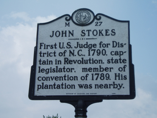John Stokes - First U.S. Judge for District of N.C., 1790, captain in Revolution, state legislator, member of convention of 1789. His plantain was nearby.