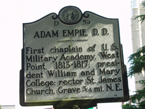 Adam Empie D.D. First chaplain of U.S. Military Academy. West Point, 1813-1817; president William and Mary College; rector St. James Church. Grace 3/4 mi. N.E.