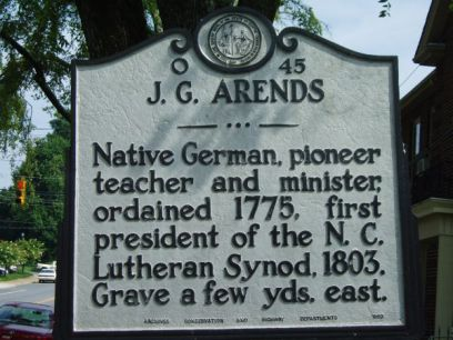 J.G. Arends Native German, pioneer teacher and minister, ordained 1775, first president of the N.C. Lutheran Synod. 1803. Grave a few yds. east.