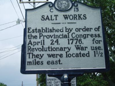 Salt Works: Established by order of the Provincial Congress, April 24, 1776, for Revolutionary War use. They were located one and a half miles east.