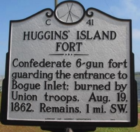 Huggins' Island Fort - Confederate 6-gun fort guarding the entrance to Bogue Inlet; burned by Union troops, Aug. 19. 1862. Remains, 1 mi. SW.