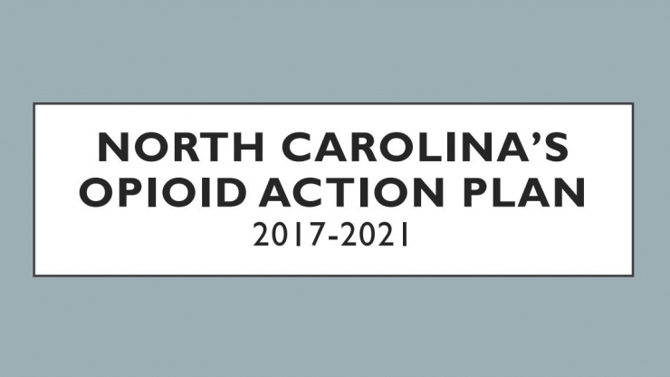 North Carolina's Opioid Action Plan 2017-2021