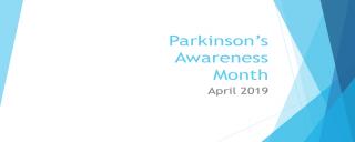 Parkinson's Awareness Month April 2019