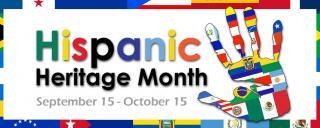 Hispanic Heritage Month, September 15 - October 15