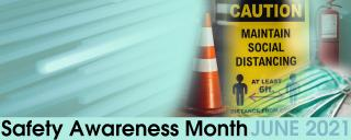 June is Safety Awareness Month 2021