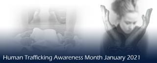 Human Trafficking Awareness Month, January 2021
