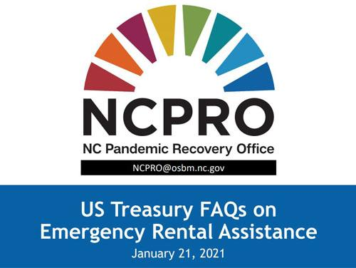 NC Pandemic Recovery Office Rainbow Bridge Logo with text underneath reading US Treasury FAQs on Emergency Rental Assistance, January 21, 2021