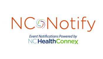 NC*Notify, event notifications powered by NC HealthConnex