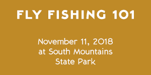 South Mountains State Park – Fly Fishing 101 – November 11, 2018