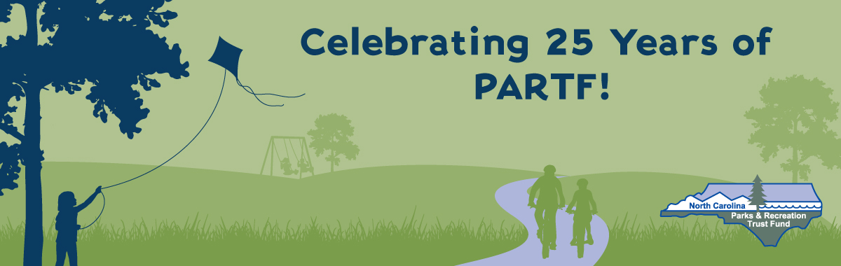The North Carolina Parks and Recreation Trust Fund celebrates its 25th anniversary in 2019.