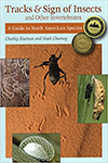 Cover image of Tracks and Sign of Insects and Other Invertebrates: A Guide to North American Species by Charley Eiseman and Noah Charney