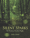 Cover image of Silent Sparks: The Wondrous World of Fireflies by Sara Lewis