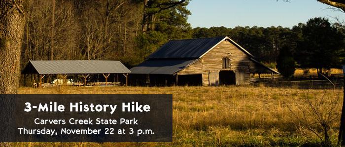 3 Mile History Hike - Carvers Creek State Park