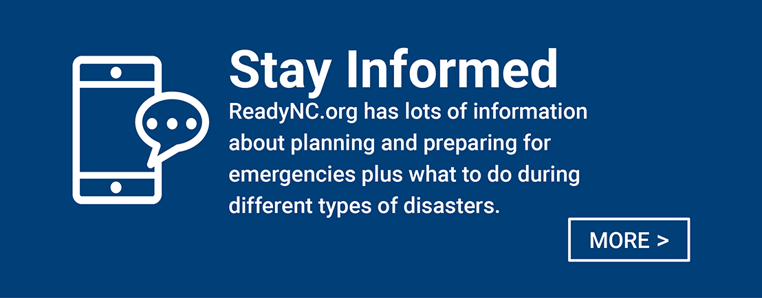 Stay Informed - Know the hazards where you live.  Have a way to monitor severe weather and receive emergency alerts for your location.