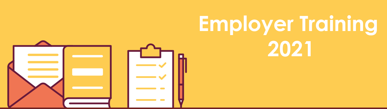 """Graphic withthe words """"Employer Training 2021"""" on it with a graphic representation of email, a book and a clipboard with items checked off on it."""