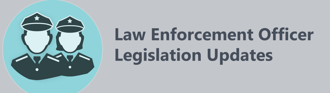 """Graphic with the words """"Law Enforcement Officer Legislation Updates"""" and a graphic representation of a male and femail LEO"""