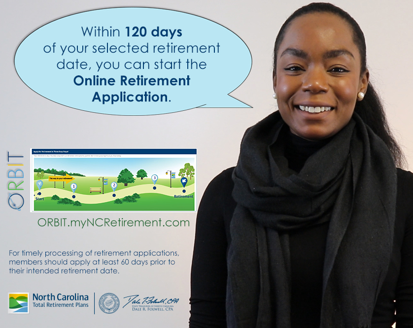 "Graphic with a Member Services' employee and the words ""Within 120 days of your selected retirement date, you can start the Online Retirement Application"" and a screenshot of the Online Retirement screen in ORBIT"