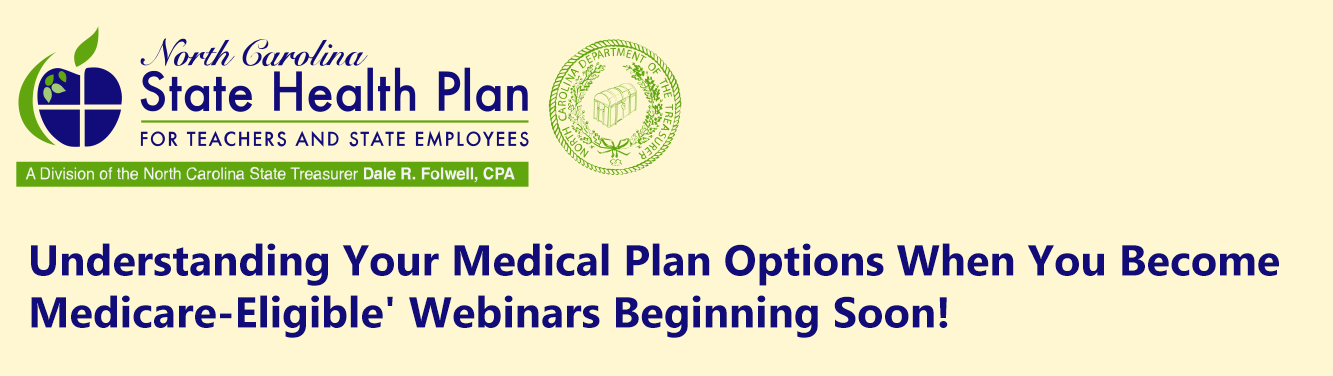Graphic with the State Health Plan logo and Understanding Your Medical Plan Options When You Become Medicare-Eligible' Webinars Beginning Soon!