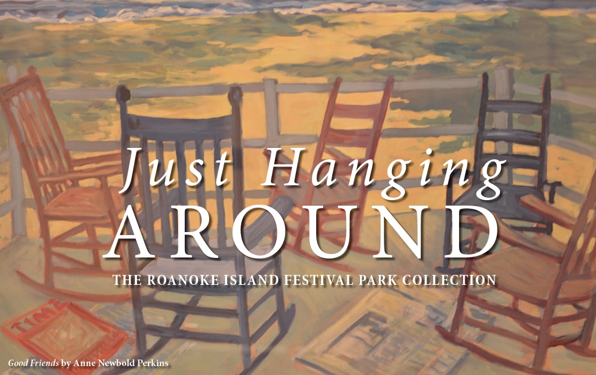 Just Hanging Around art exhibit graphic at Roanoke Island Festival Park