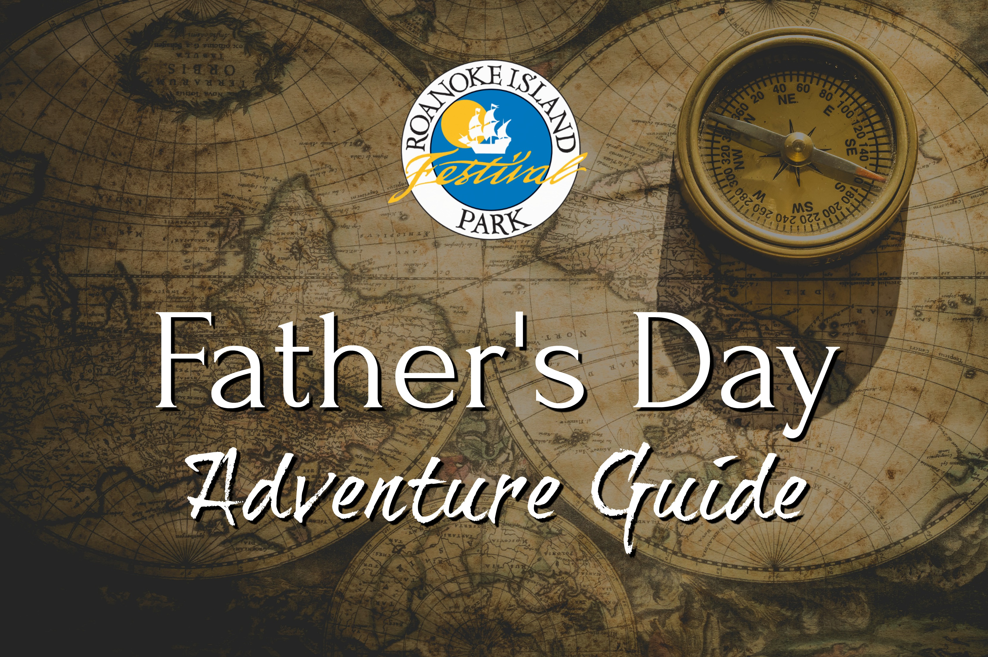 Father's Day Adventure Guide at Roanoke Island Festival Park graphic