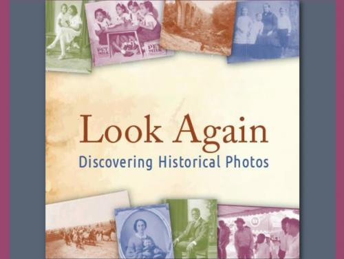 Look Again Discovering Historical Photos Exhibit graphic