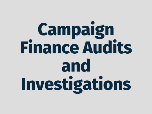 """""""Campaign Finance Audits and Investigations"""""""