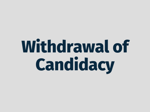 """Withdrawal of Candidacy"""