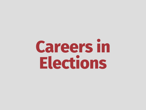 """Careers in Elections"""