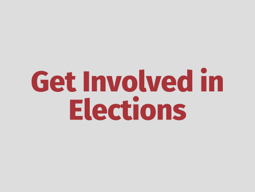 """Get Involved in Elections"""