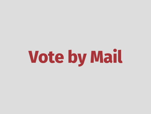 """""""Vote by Mail"""""""