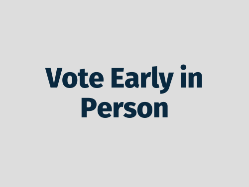 """Vote Early in Person"""