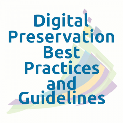 Digital Preservation Best Practices and Guidelines