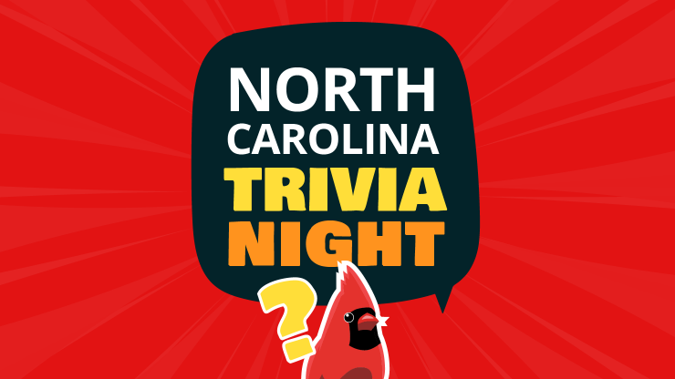 """Red background with black word bubble that says, """"North Carolina Trivia Night"""" illustration of a male cardinal (red bird) next to a yellow question mark."""
